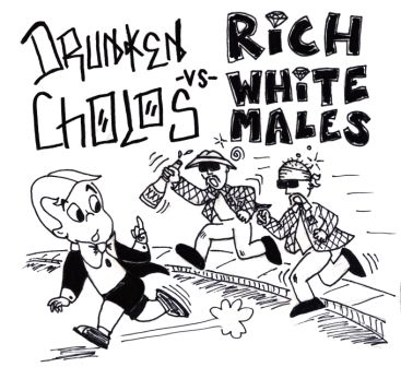 drunken cholos vs rich white males